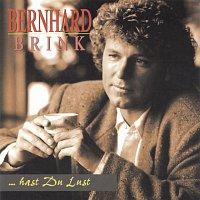 Bernhard Brink – ...hast Du Lust