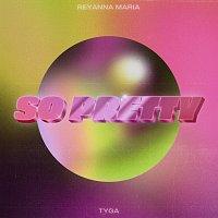 Reyanna Maria, Tyga – So Pretty