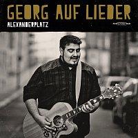 Georg auf Lieder – Alexanderplatz