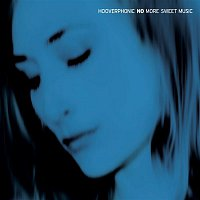 Hooverphonic – No More Sweet Music