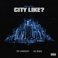 Tee Grizzley & Lil Durk – What Your City Like