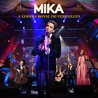 MIKA – A L'OPERA ROYAL DE VERSAILLES [Live]