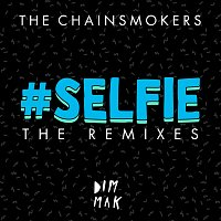 The Chainsmokers – #SELFIE [The Remixes]