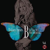 Britney Spears – B In The Mix, The Remixes Vol 2