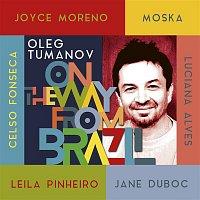 Oleg Tumanov – On the Way from Brazil