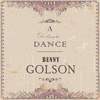 Benny Golson – A Delicate Dance