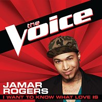 Jamar Rogers – I Want To Know What Love Is [The Voice Performance]