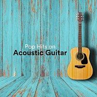Richie Aikman, Chris Mercer, James Shanon, Thomas Tiersen, Django Wallace – Pop Hits on Acoustic Guitar