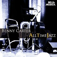 Benny Carter, His Orchestra – All Time Jazz: Benny Carter