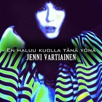 Jenni Vartiainen – En haluu kuolla tana yona