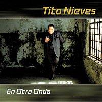 Tito Nieves – En Otra Onda