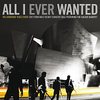 The Airborne Toxic Event, The Calder Quartet – All I Ever Wanted: The Airborne Toxic Event - Live From Walt Disney Concert Hall featuring The Calder Quartet