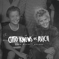 Otto Knows – Back Where I Belong (feat. Avicii)