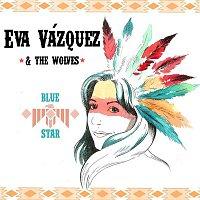 Eva Vázquez, The Wolves – Blue Star