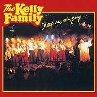 The Kelly Family – Keep On Singing