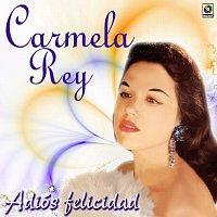 Carmela Rey – Adiós Felicidad