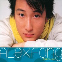 Alex Fong – Alex Fong New Songs + Greatest Hits