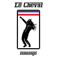 Le Cheval – Fandango