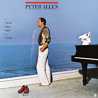 Peter Allen – I Could Have Been A Sailor