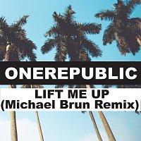 OneRepublic, Michael Brun – Lift Me Up [Michael Brun Remix]