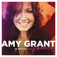 Amy Grant – In Motion [The Remixes]