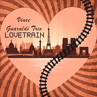 Vince Guaraldi Trio – Lovetrain