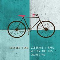 Liberace, Paul Weston & His Orchestra – Leisure Time