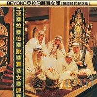Beyond – Beyond Ya La Bo Tiao Wu Nu Lang ( Chao Yue Shi Dai Ji Nian Ban )