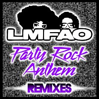 LMFAO, Lauren Bennett, GoonRock – Party Rock Anthem [Remixes]