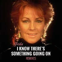 Frida – I Know There's Something Going On [Remixes]