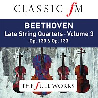 The Lindsays – Beethoven: Late String Quartets Vol. 3 (Classic FM: The Full Works)