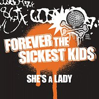 Forever The Sickest Kids – She's A Lady