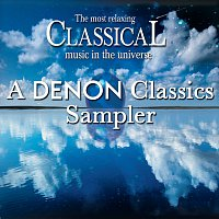 Různí interpreti – The Most Relaxing Classical Music in the Universe: A Denon Classics Sampler