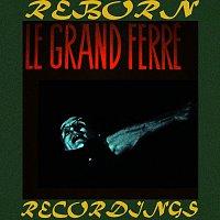 Léo Ferré – Le Grand Ferré (HD Remastered)