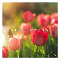 Maranatha! Music – Christ Is Risen