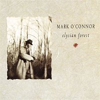 Mark O'Connor – Elysian Forest