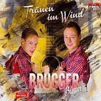 Brugger Buam – Tranen im Wind