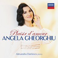 Angela Gheorghiu, Alexandra Dariescu – Plaisir d'Amour