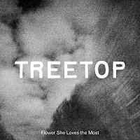 Treetop – Flower She Loves the Most