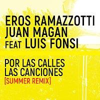 Eros Ramazzotti, Luis Fonsi, Juan Magán – Por Las Calles Las Canciones [Summer Remix]