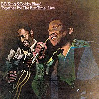 B.B. King, Bobby Bland – Together For The First Time...Live