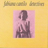 Fabiana Cantilo – Dectectives
