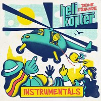 Deine Freunde – Helikopter [Instrumentals]