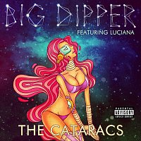 The Cataracs, Luciana – Big Dipper