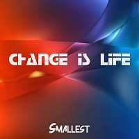 Smallest – Change is Life - Single