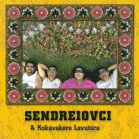 Sendreiovci – Sendreiovci & Kokavakere Lavutára