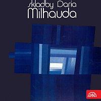 Darius Milhaud, Různí interpreti – Skladby Daria Milhauda
