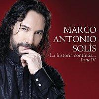 Marco Antonio Solís – La Historia Continúa...Parte IV