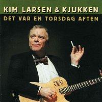 Kim Larsen & Kjukken – Det Var En Torsdag Aften