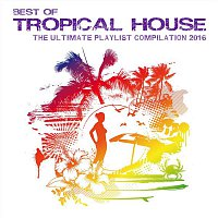 54, Nashi – Best of Tropical House - The Ultimate Playlist Compilation 2016